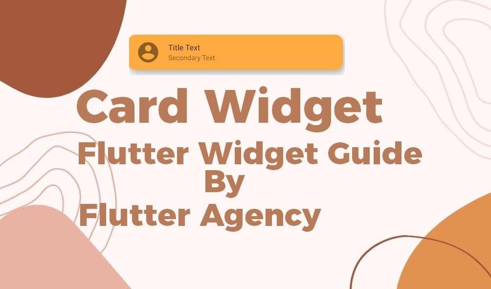Card Widget - Flutter Widget Guide By Flutter Agency