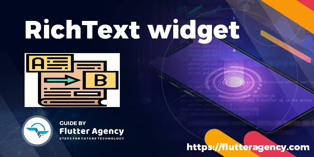 RichText widget - Flutter Guide By Flutter Agency