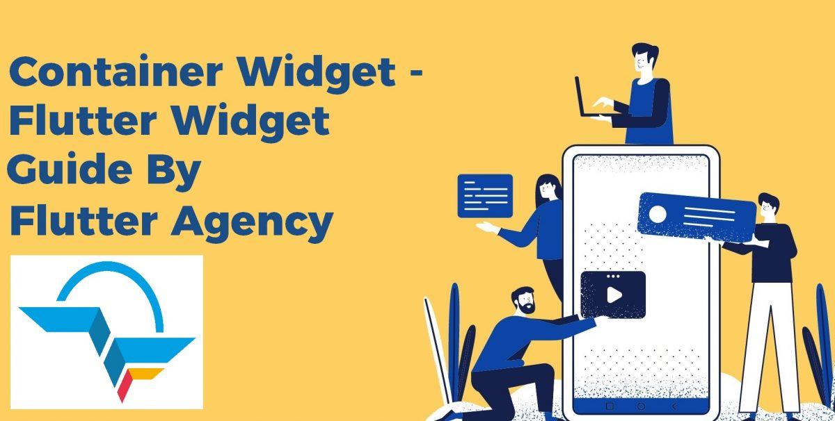 Container Widget - Flutter Widget Guide By Flutter Agency