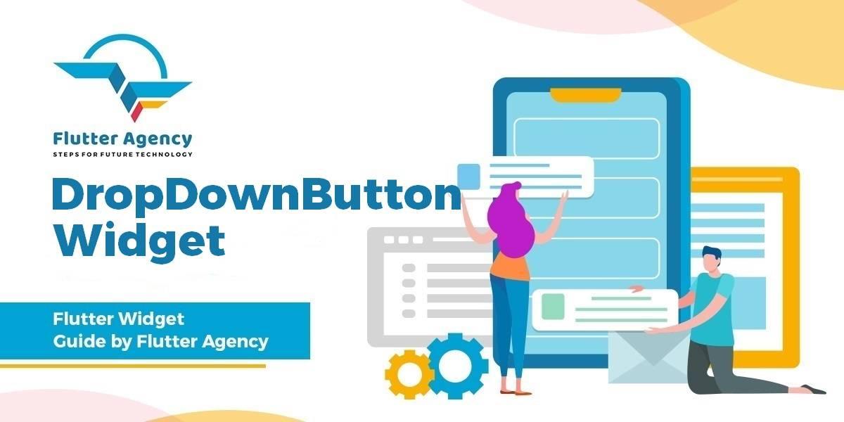 DropdownButton Widget - Flutter Guide By Flutter Agency