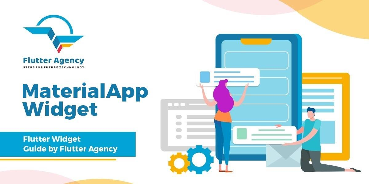MaterialApp Widget - Flutter widget Guide By Flutter Agency