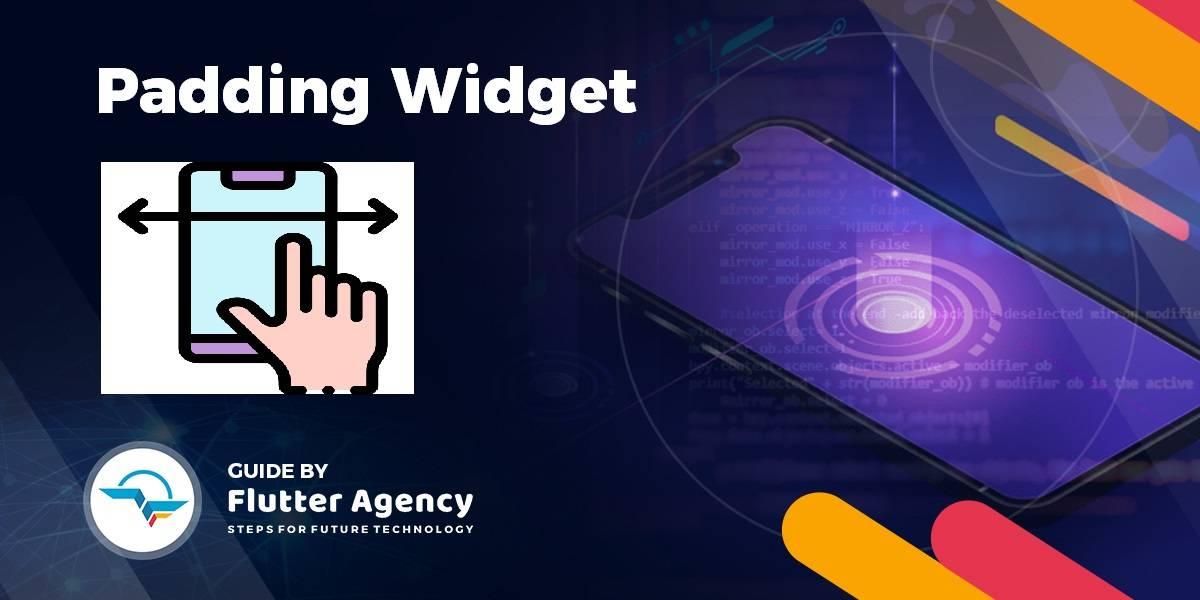 Padding Widget - Flutter Widget Guide By Flutter Agency