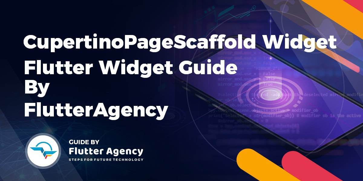 CupertinoPageScaffold Widget - Flutter Widget Guide By Flutter Agency