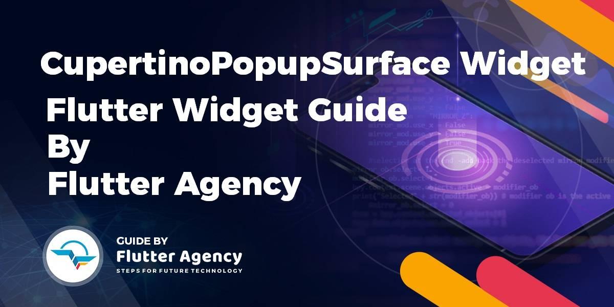 CupertinoPopupSurface Widget - Flutter Widget Guide By Flutter Agency