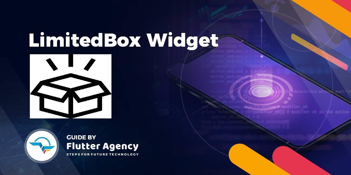 LimitedBox Widget - Flutter widget Guide By Flutter Agency