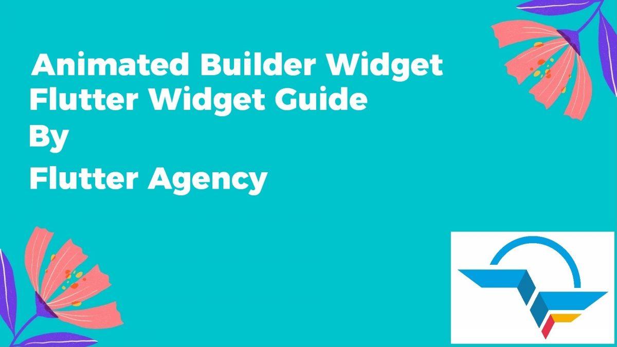 Animated Builder Widget