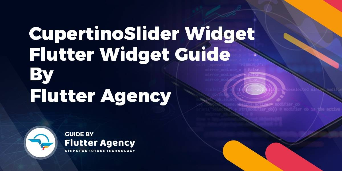 CupertinoSlide Widget - Flutter Widget Guide By Flutter Agency
