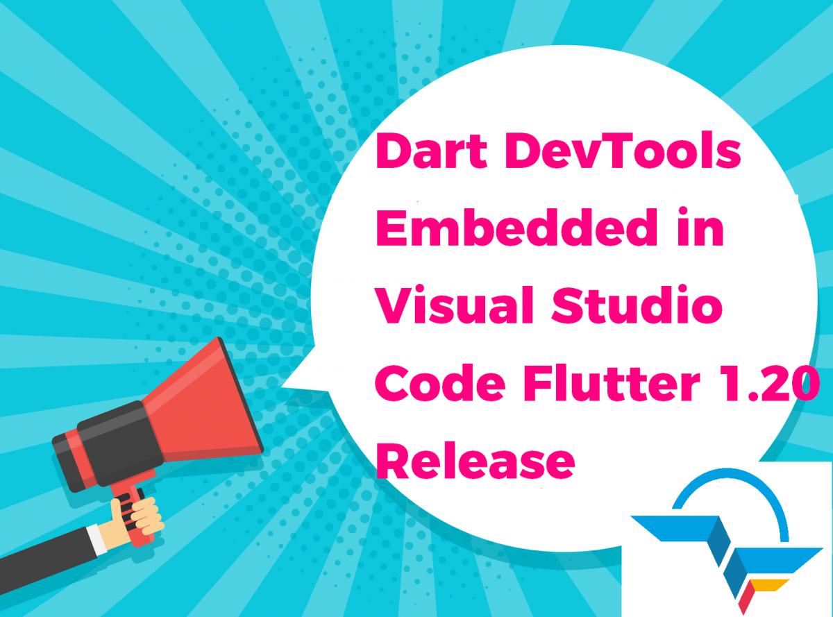 Dart DevTools embedded in Visual Studio Code Flutter 1.20 Release