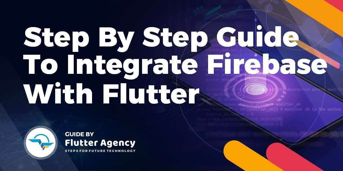 Firebase with Flutter - Flutter Agency