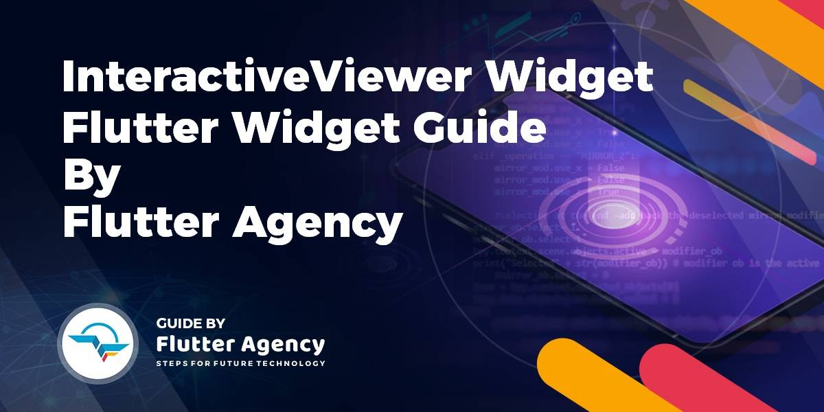 InteractiveViewer Widget - Flutter Guide By Flutter Widget