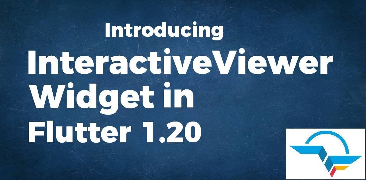Introducing InteractiveViewer Widget