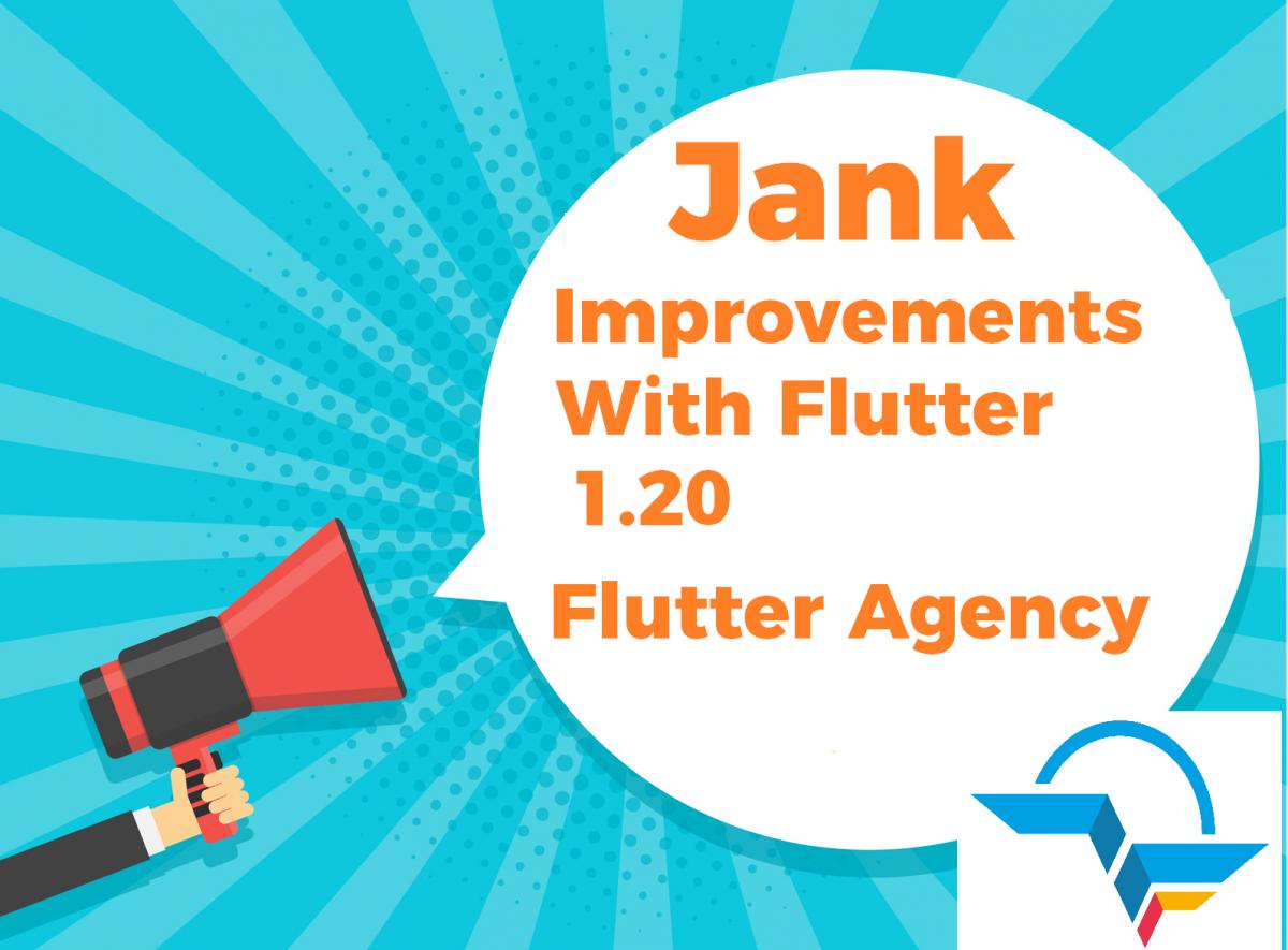 Jank Improvements in Flutter 1.20