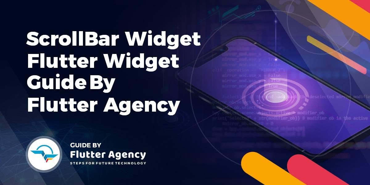 ScrollBar Widget - Flutter Widget Guide By Flutter Agency