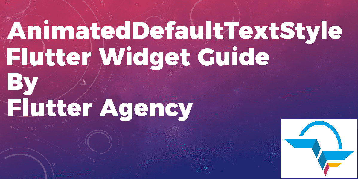 Animated Default Text Style - Flutter Widget Guide By Flutter Agency