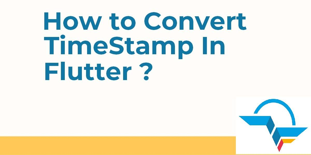How to Convert TimeStamp In Flutter