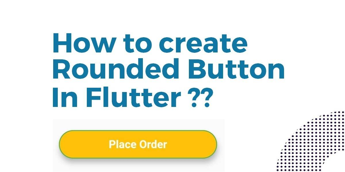 Rounded Button In Flutter