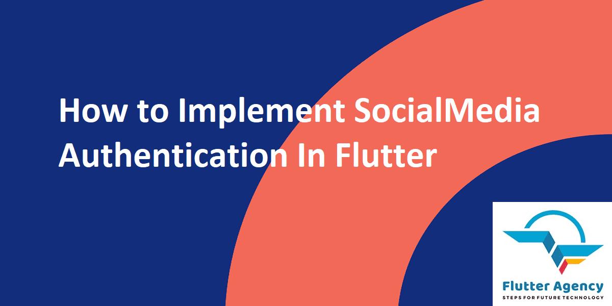 SocialMedia Authentication In Flutter