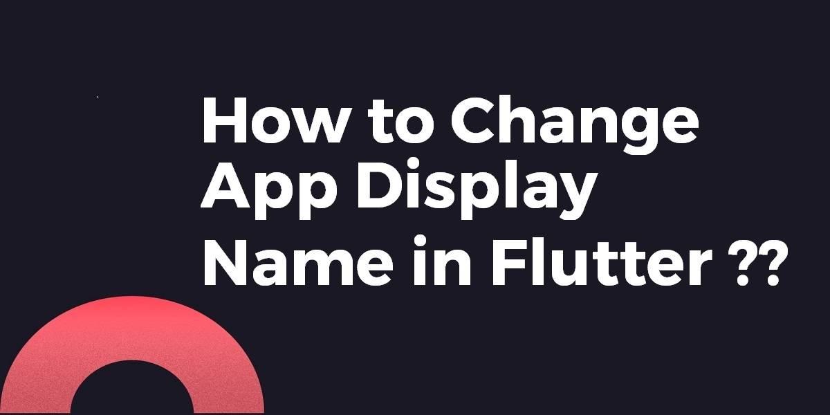Change App Display Name in Flutter