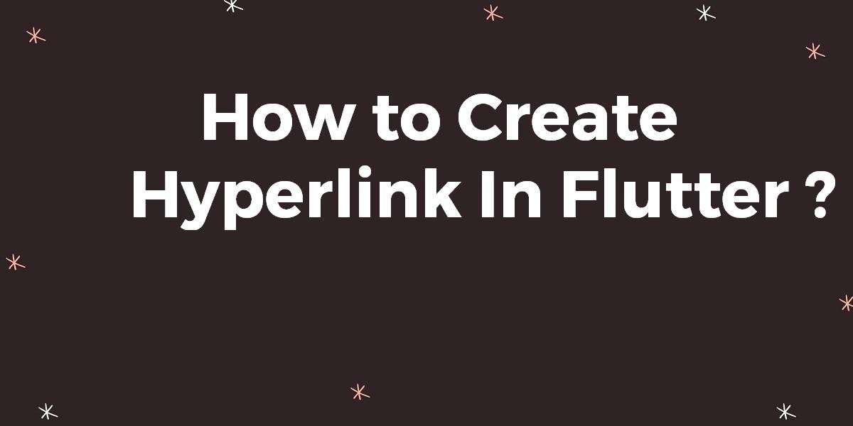 Create a Hyperlink In Flutter