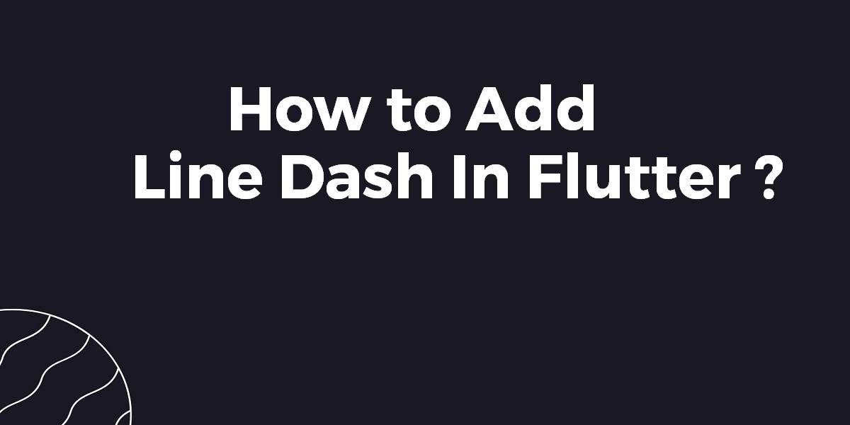 How to Add Line Dash In Flutter