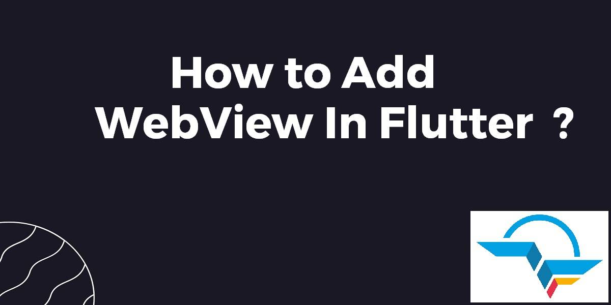 How to Add WebView In Flutter