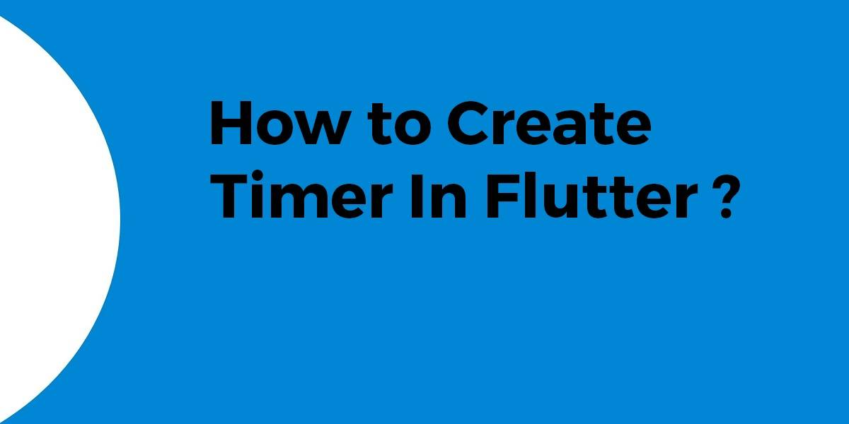 How to Create Timer In Flutter