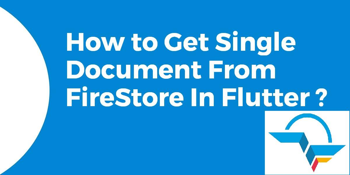 How to Get Single Document From Firestore In Flutter