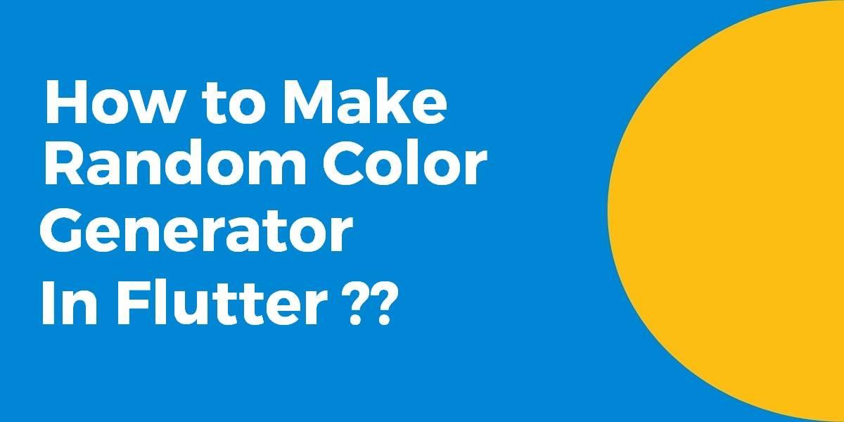 How to Make Random Color Generator In Flutter