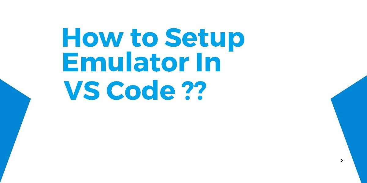 How to SetUp Emulator For VSCode