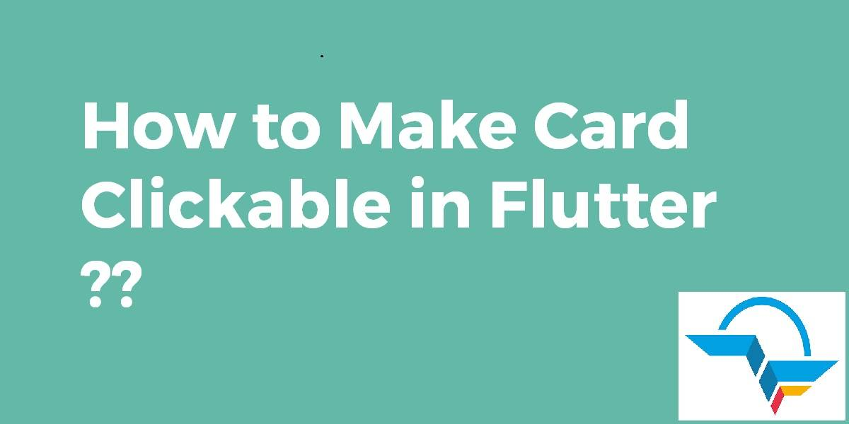 How to make Card Clickable in Flutter