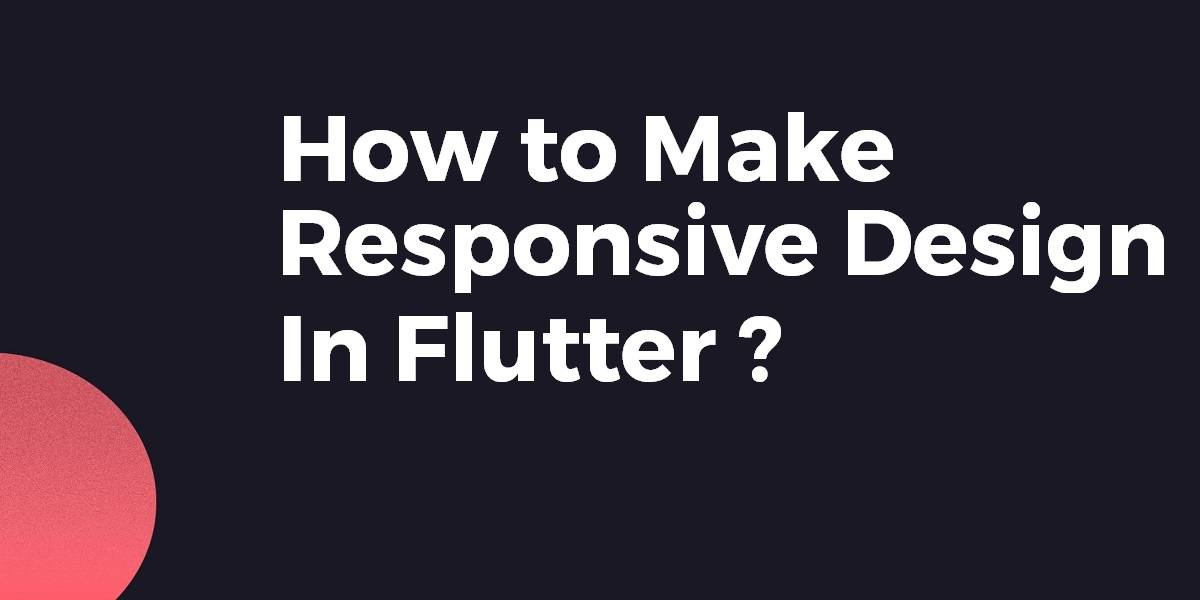 How to make responsive design in Flutter