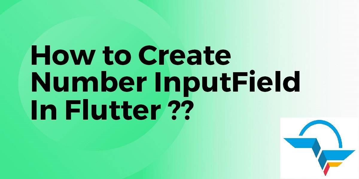 Number Input Field In Flutter