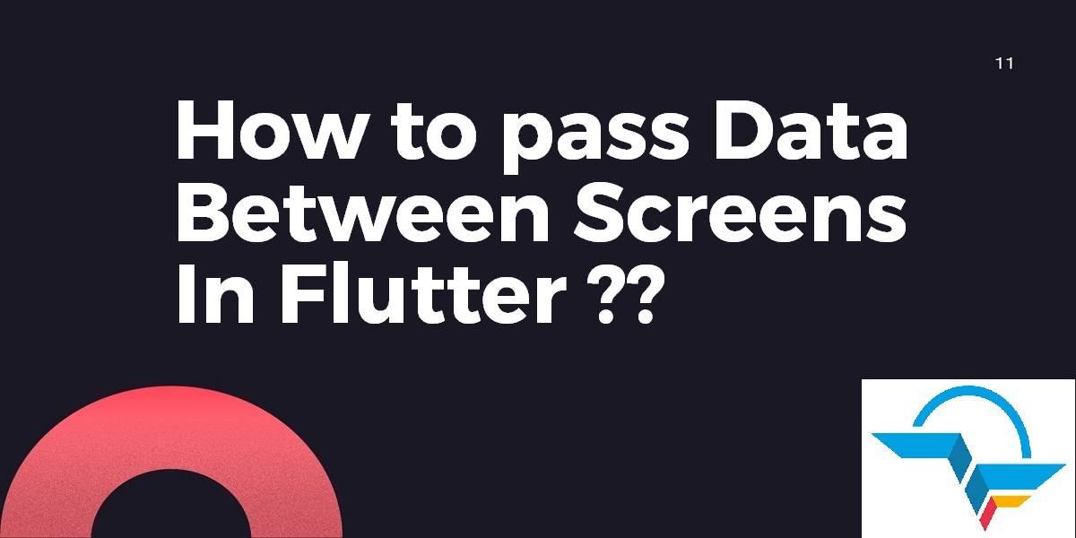 Pass data between screens in Flutter