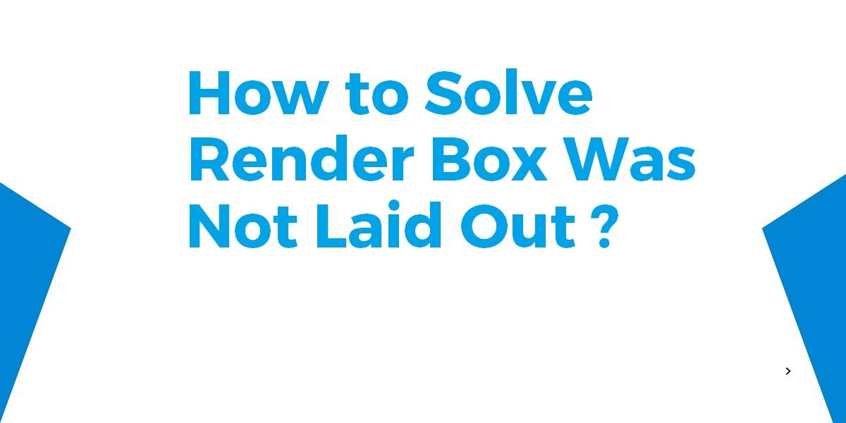 Render Box Was Not Laid Out