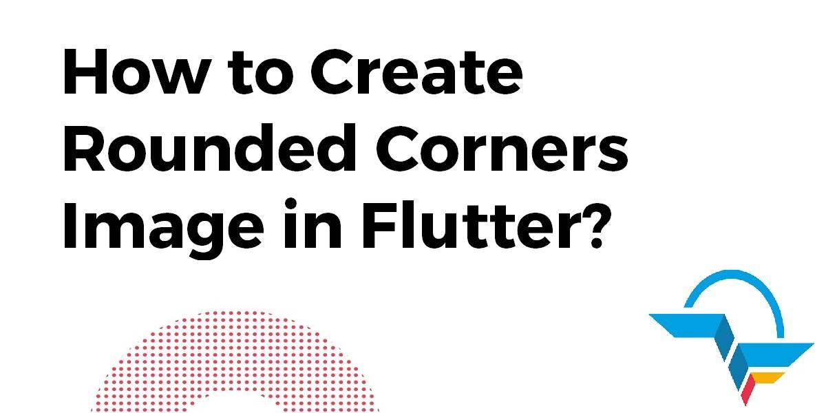 Rounded Corner Image In Flutter