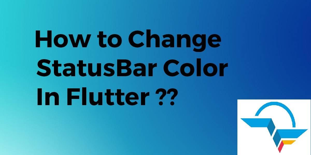 StatusBar Color in Flutter