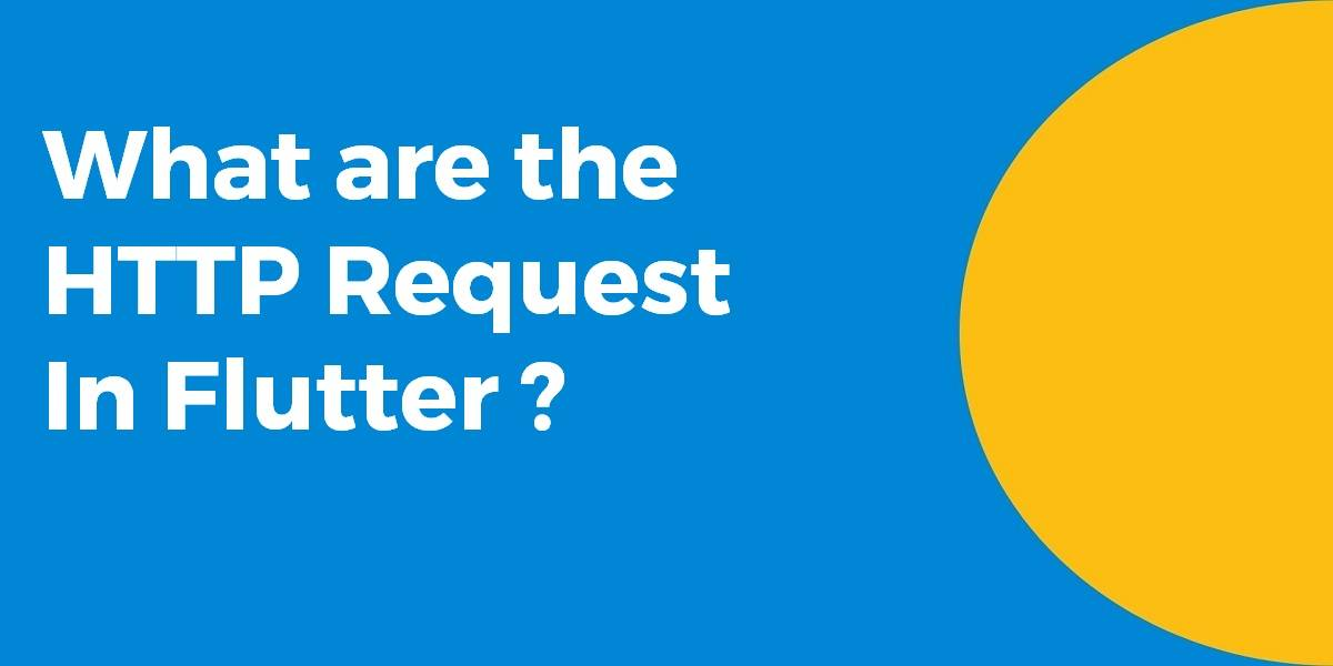 What are the HTTP Request In Flutter