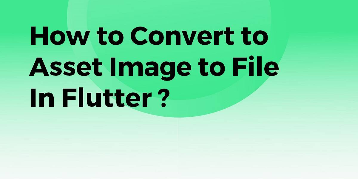 How to Convert to Asset Image to File In Flutter