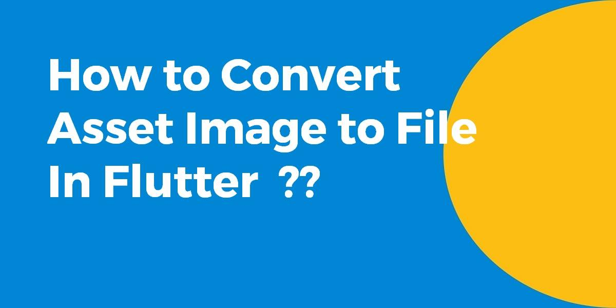 How to Convert Asset Image to File In Flutter