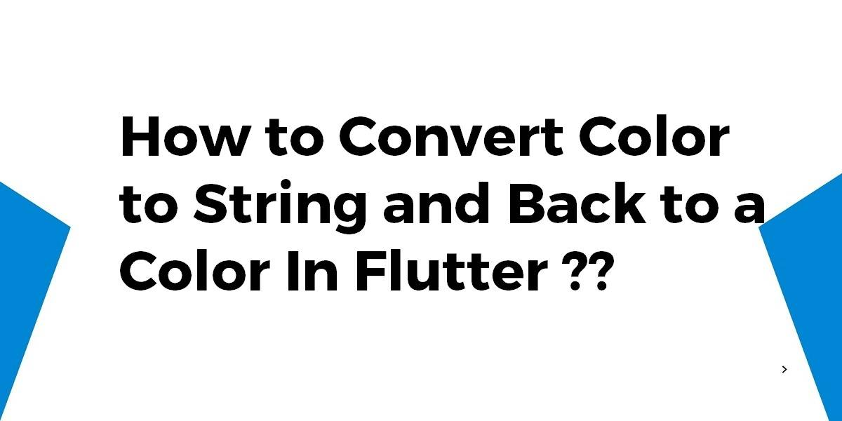 How to Convert Color to String and Back to a Color In Flutter
