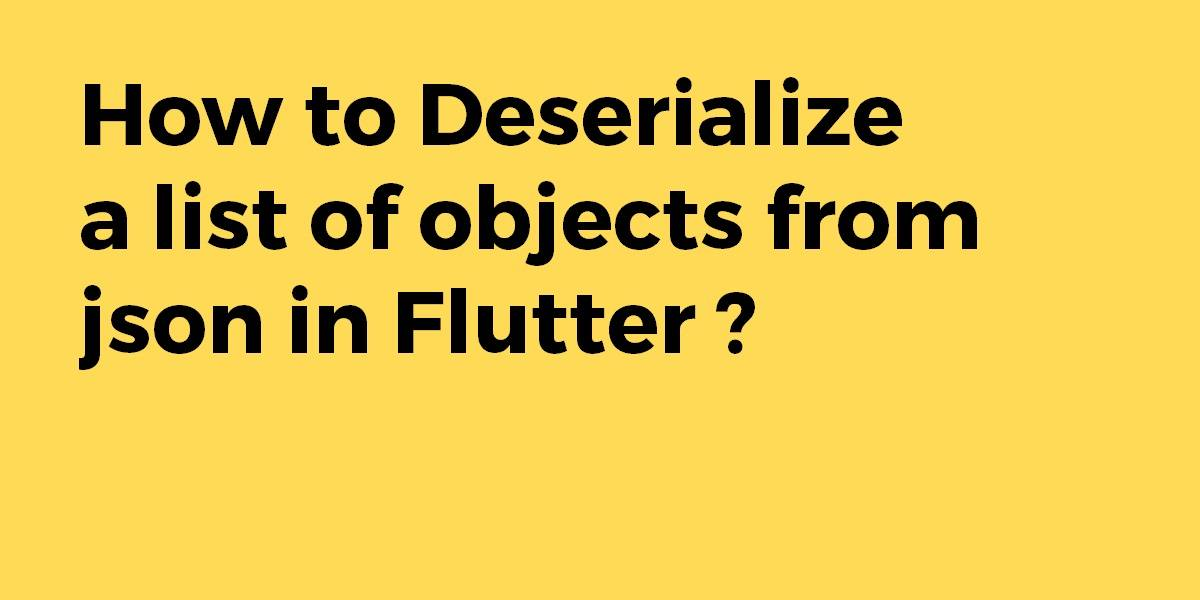 How to Deserialize a list of objects from json in flutter