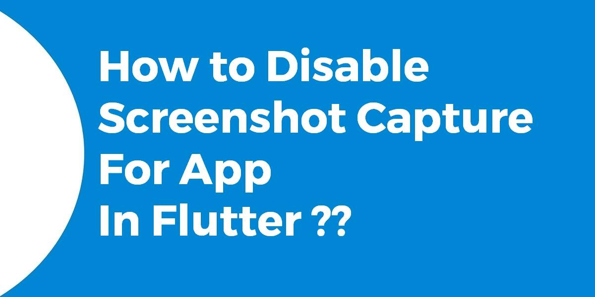 How to Disable Screenshot Capture For App In Flutter