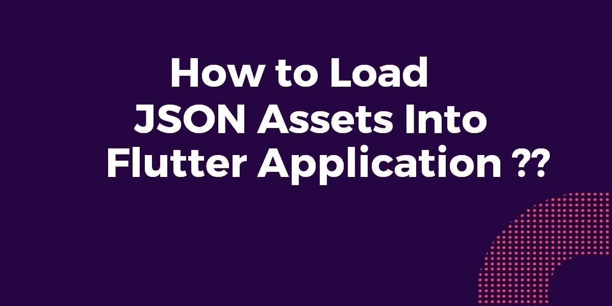 How to Load JSON Assets into Flutter App