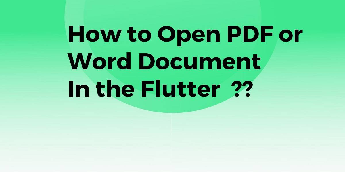 How to Open PDF or Word Document in the Flutter