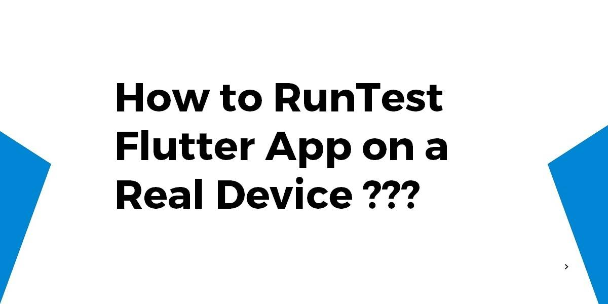 How to RunTest Flutter App on a Real Device