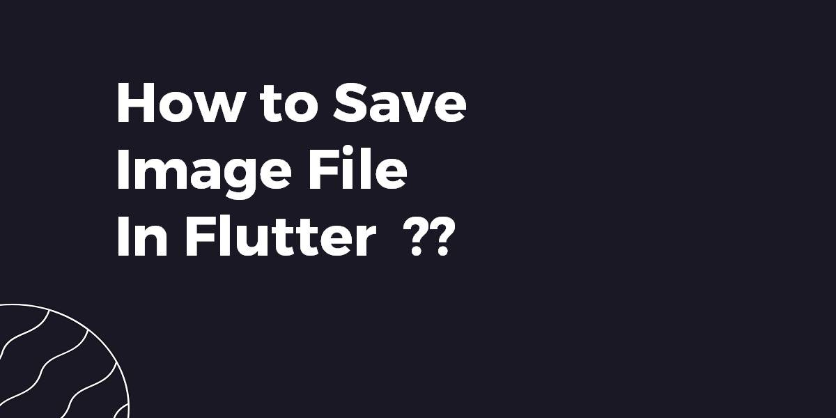 How to Save Image File In Flutter