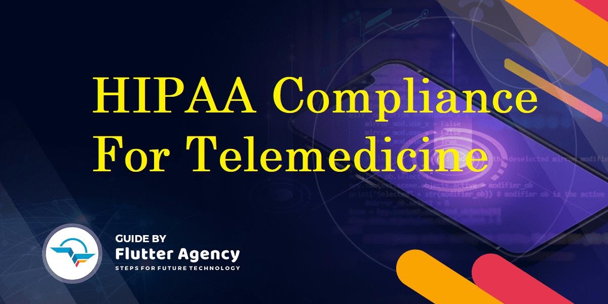 HIPAA Compliance For Telemedicine