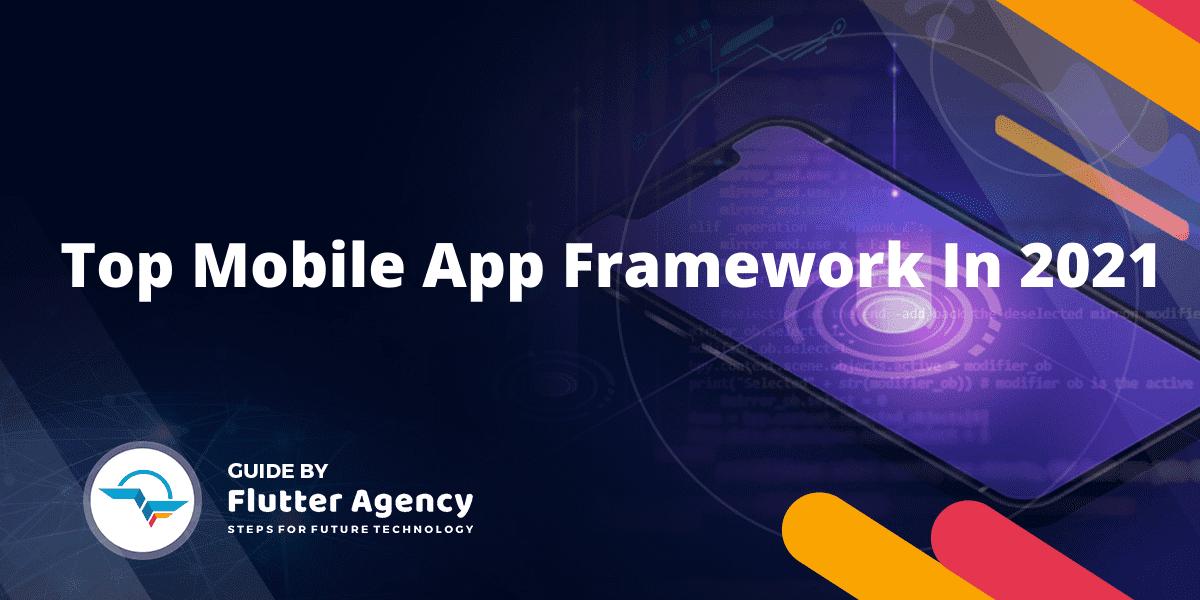 Top Mobile App Framework In 2021